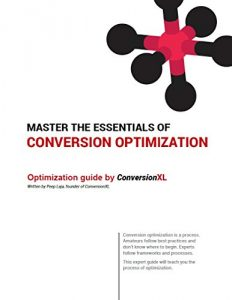 Master the essentials of Conversion Optimization de Peep Laja