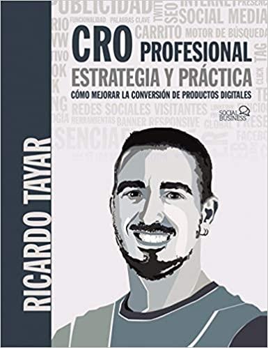 CRO Profesional. Estrategia y Práctica de Ricardo Tayar